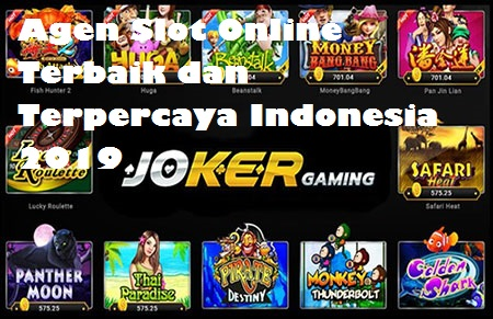 Agen Slot Online Terbaik dan Terpercaya Indonesia 2019