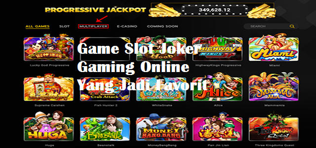 Game Slot Joker Gaming Online Yang Jadi Favorit