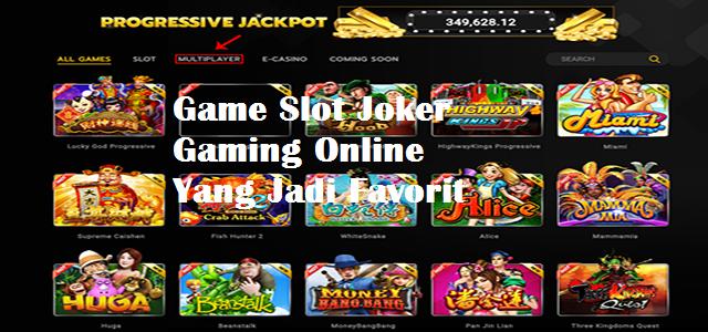 Game Slot Joker Gaming Online Yang Jadi Favorit