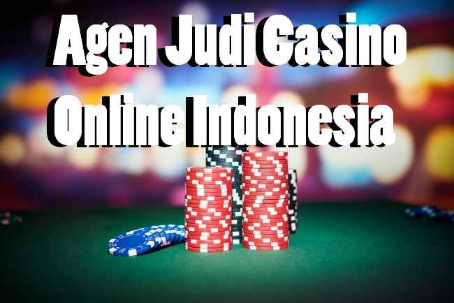 Agen Judi Casino Online Indonesia