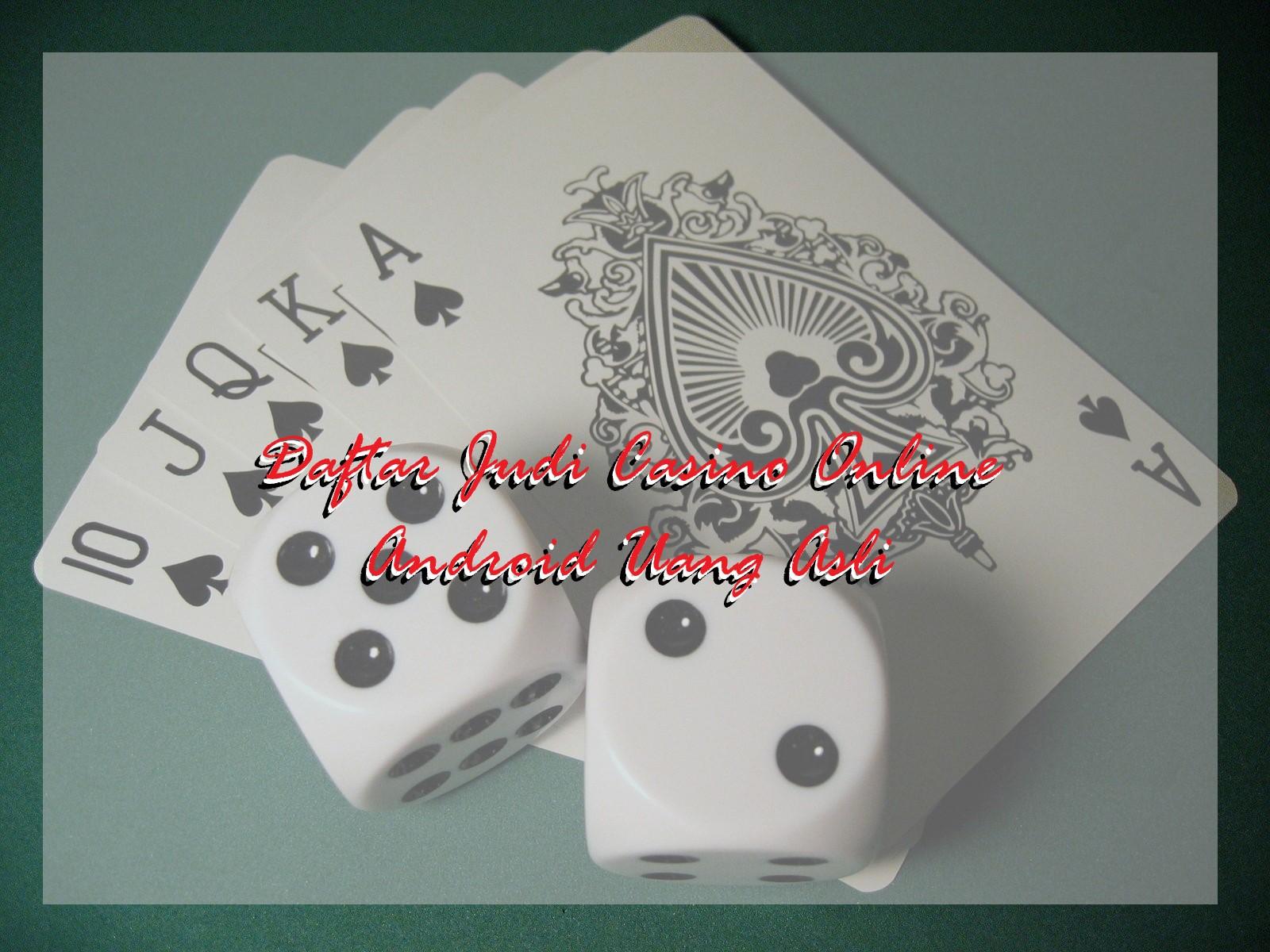 daftar judi casino online android uang asli
