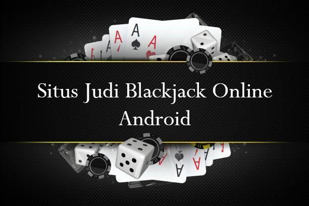 Situs Judi Blackjack Online Android
