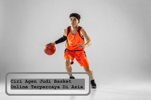Ciri Agen Judi Basket Online Terpercaya Di Asia
