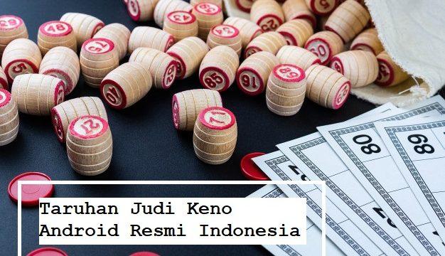 Taruhan Judi Keno Android Resmi Indonesia